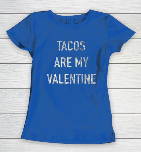 Tacos Are My Valentine t shirt Funny Women's T-Shirt 8