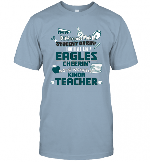 Philadelphia Eagles NFL I'm A Difference Making Student Caring Football Loving Kinda Teacher Unisex Jersey Tee