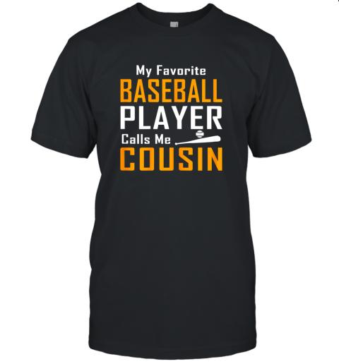 My Favorite Baseball Player Calls me Cousin Unisex Jersey Tee
