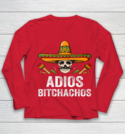 Adios Bitchachos Shirt Funny Mexican Skull Cinco De Mayo Youth Long Sleeve 8
