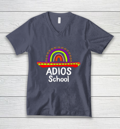 Adios School Happy Last Day Of School 2021 Teacher Mexican V-Neck T-Shirt 7