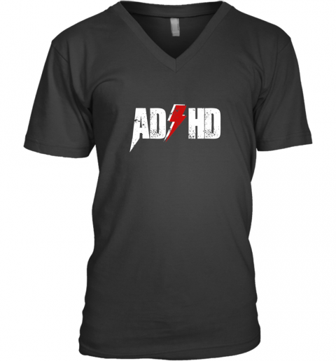 AD HD for Men Women Kids Funny Awareness Gift ADHD T Shirt V-Neck T-Shirt