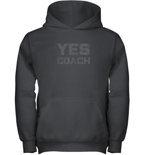 Yes Coach Gift Shirt Funny Coaching Training Youth Hoodie