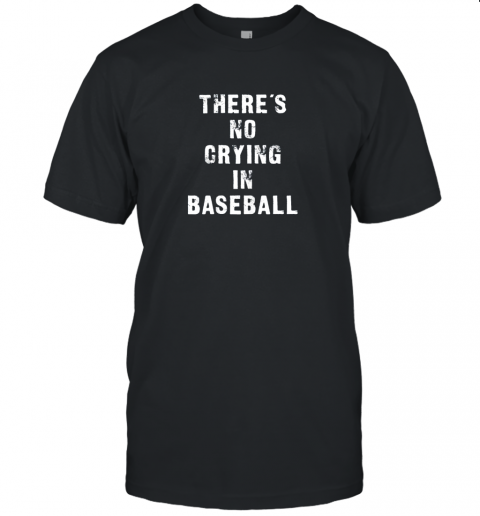 There's No Crying In Baseball Funny Unisex Jersey Tee