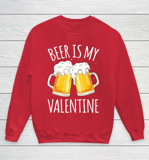 Beer Is My Valentine Shirt For Couples Gift Funny Beer Youth Sweatshirt 7