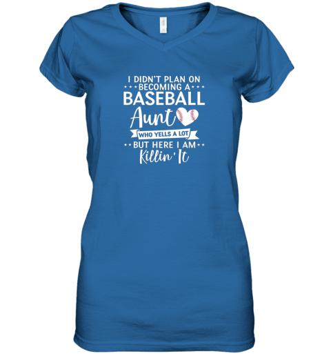 ni9n i didn39 t plan on becoming a baseball aunt gift women v neck t shirt 39 front royal
