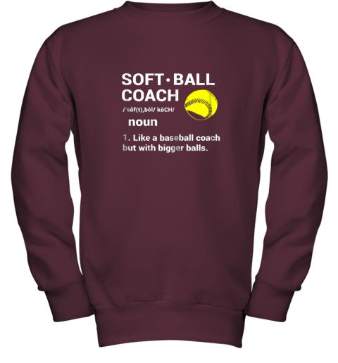 28f0 soft ball coach like baseball bigger balls softball youth sweatshirt 47 front maroon