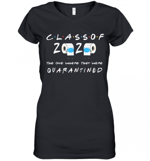 Class Of 2020 One Where They Quarantined Women's V-Neck T-Shirt
