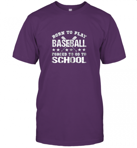 2umz born to play baseball forced to go to school jersey t shirt 60 front team purple
