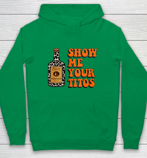 Show Me Your Tito s Funny Drinking Vodka Alcohol Lover Shirt Youth Hoodie 6