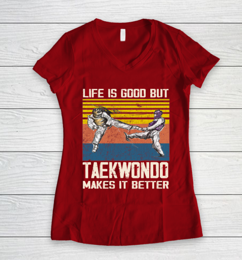 Life is good but taekwondo makes it better Women's V-Neck T-Shirt 16
