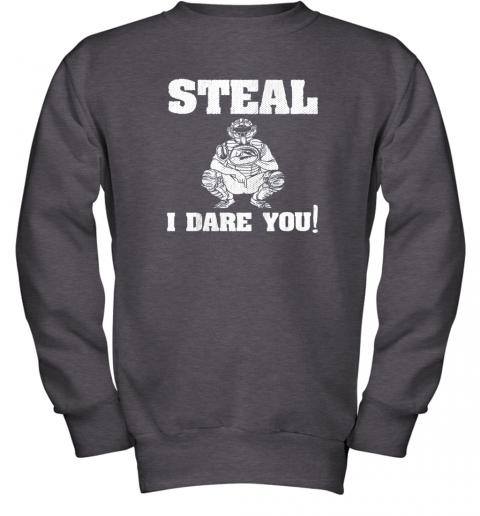 vou6 kids baseball catcher gift funny youth shirt steal i dare you33 youth sweatshirt 47 front dark heather
