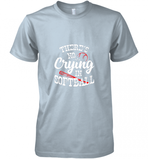 94sn theres no crying in softball game sports baseball lover premium guys tee 5 front light blue