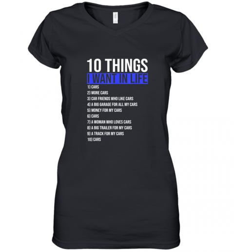 10 Things I Want In My Life More And More Cars style Gift TShirt Women's V-Neck T-Shirt