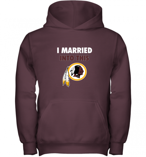 xuuq i married into this washington redskins football nfl youth hoodie 43 front maroon
