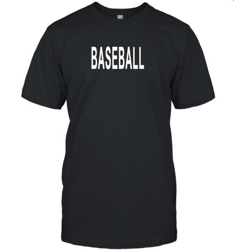 Shirt That Says Baseball Unisex Jersey Tee