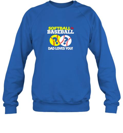 pju6 softball or baseball dad loves you gender reveal sweatshirt 35 front royal