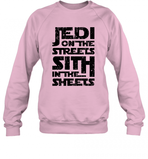 autz jedi on the streets sith in the sheets star wars shirts sweatshirt 35 front light pink