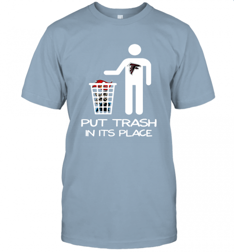 Attlanta Falcons Put Trash In Its Place Funny NFL Unisex Jersey Tee