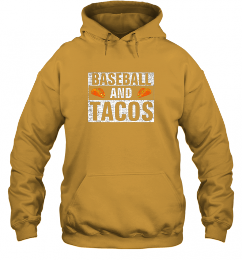 vwuq vintage baseball and tacos shirt funny sports cool gift hoodie 23 front gold
