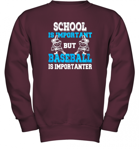 ttm6 school is important but baseball is importanter boys youth sweatshirt 47 front maroon