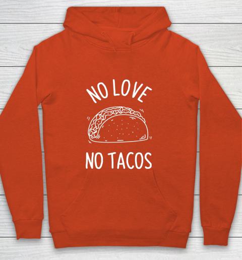 No Love No Tacos La Carreta Mexican Grill Food Lover Funny Youth Hoodie 3