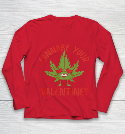 Cannabe Your Valentine Day Funny Weed Stoner Boyfriend Gifts Youth Long Sleeve 8