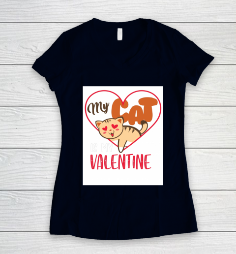 Cute My Cat Is My Valentine Cat Lover Valentines Day Gift Women's V-Neck T-Shirt 2