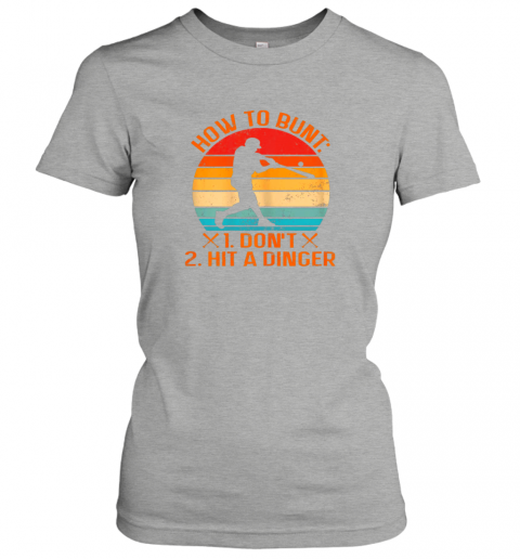 a4kl how to bunt don39 t hit a dinger baseball ladies t shirt 20 front ash