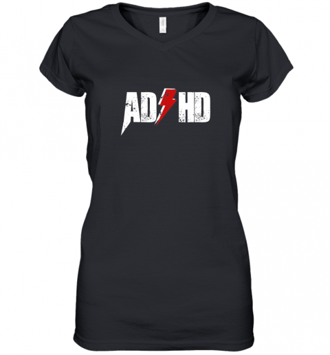 AD HD for Men Women Kids Funny Awareness Gift ADHD T Shirt Women's V-Neck T-Shirt