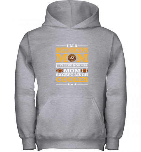 hrzl i39 m a redskins mom just like normal mom except cooler nfl youth hoodie 43 front sport grey