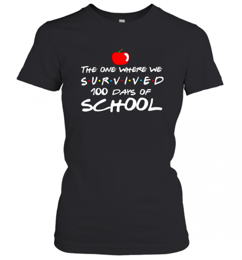 The one where we survived 100 days of school shirt Women's T-Shirt