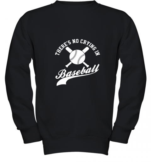 There is no Crying in Baseball Funny Sports Softball Funny Youth Sweatshirt