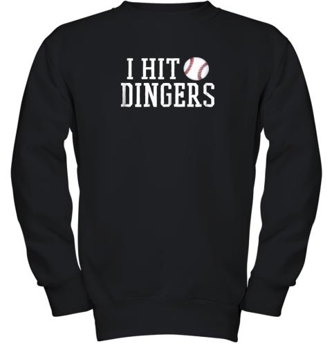 I Hit Dingers Shirt For Sluggers  Funny Baseball Youth Sweatshirt
