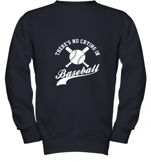 uqme there is no crying in baseball funny sports softball funny youth sweatshirt 47 front navy