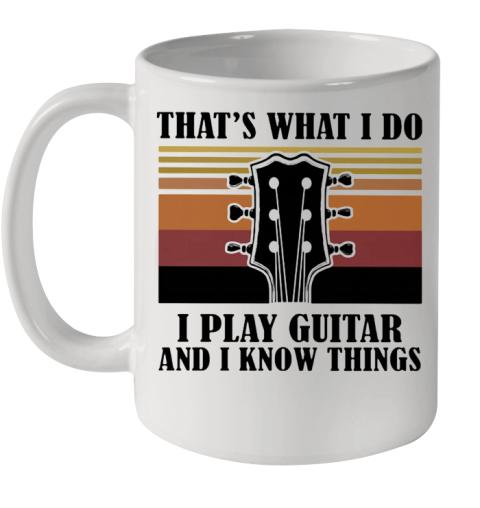 That'S What I Do I Play Guitar And I Know Things Vintage Ceramic Mug 11oz