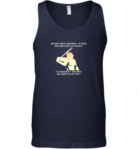 16tu mens behind every baseball player is a dad that believes unisex tank 17 front navy