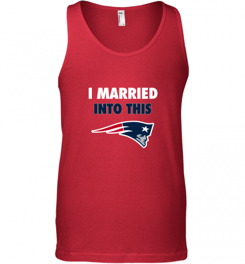 b8mx i married into this new england patriots football nfl unisex tank 17 front red