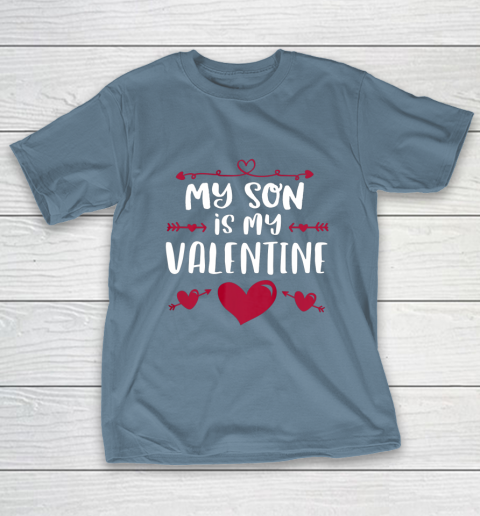 My Son Is My Valentine T Shirt Mom Dad Valentine s Day T-Shirt 6