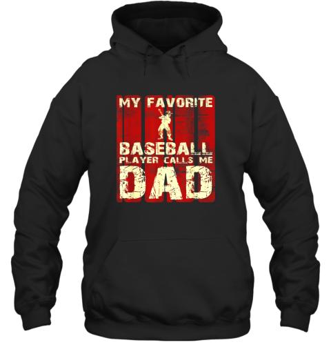 Mens My Favorite Baseball Player Calls Me Dad Retro Gift Hoodie