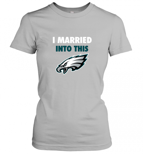 lwwx i married into this philadelphia eagles football nfl ladies t shirt 20 front sport grey