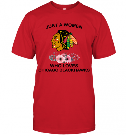 NHL Just A Woman Who Loves Chicago Blackhawks Hockey Sports Unisex Jersey Tee