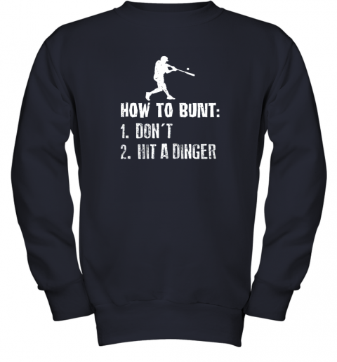 xzrc how to bunt don39 t hit a dinger shirt funny baseball youth sweatshirt 47 front navy