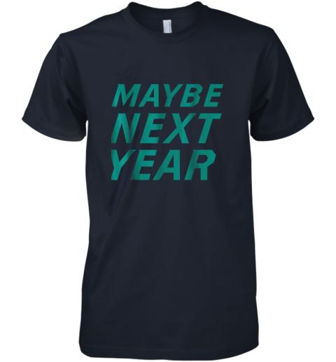 si0q mens maybe next year baseball premium guys tee 5 front midnight navy