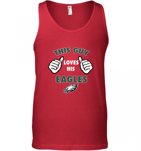 ggtq this guy loves his philadelphia eagles unisex tank 17 front red