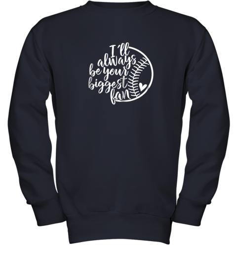xrgo i39 ll always be your biggest baseball fan shirt baseball love youth sweatshirt 47 front navy