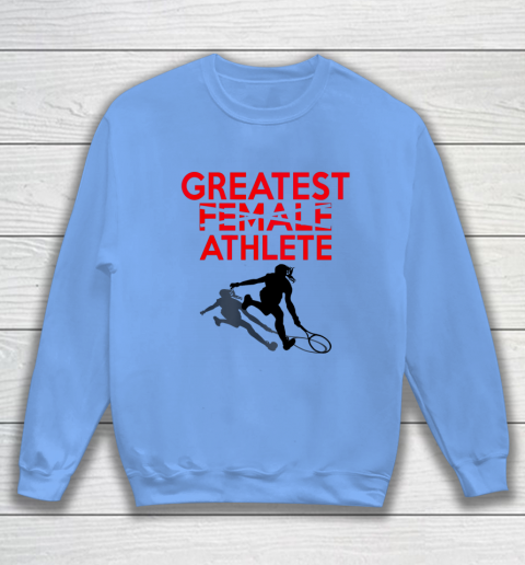 Greatest Female Athlete Sweatshirt 7
