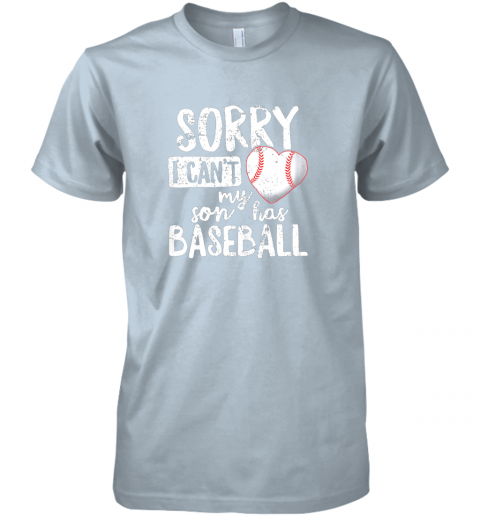 hblf sorry i cant my son has baseball shirt funny mom dad premium guys tee 5 front light blue