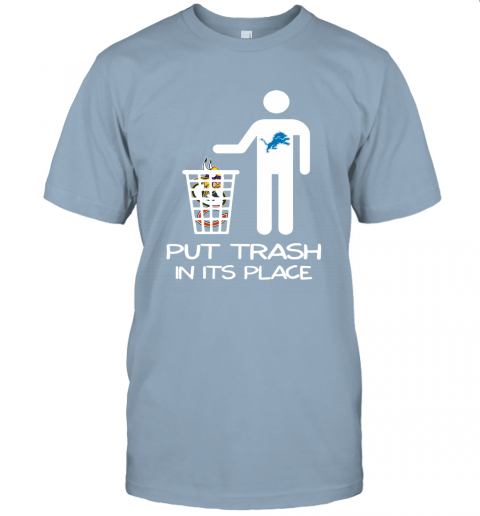 Detroit Lions Put Trash In Its Place Funny NFL Unisex Jersey Tee