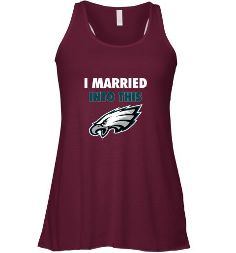 otjp i married into this philadelphia eagles football nfl flowy tank 32 front maroon